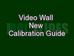 Video Wall New Calibration Guide
