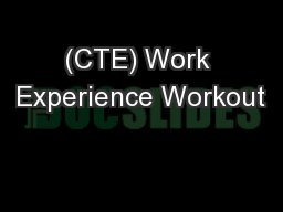 (CTE) Work Experience Workout PowerPoint PPT Presentation