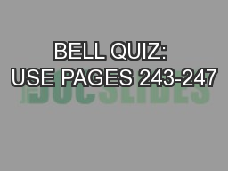 BELL QUIZ: USE PAGES 243-247 PowerPoint PPT Presentation