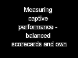 Measuring captive performance - balanced scorecards and own