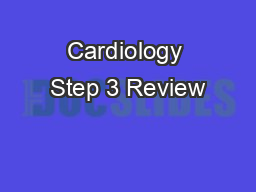 Cardiology Step 3 Review