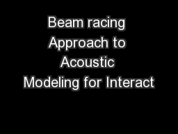 Beam racing Approach to Acoustic Modeling for Interact