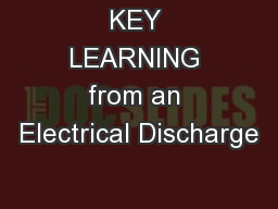 KEY LEARNING from an Electrical Discharge PowerPoint PPT Presentation