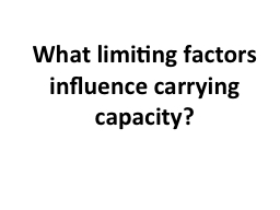 What limiting factors influence carrying capacity? PowerPoint PPT Presentation