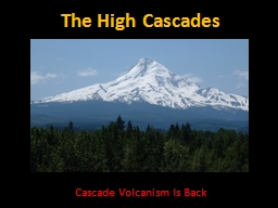 The High Cascades PowerPoint PPT Presentation