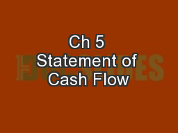 Ch 5 Statement of Cash Flow