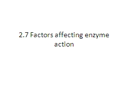 2.7 Factors affecting enzyme action