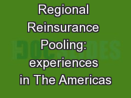 Regional Reinsurance Pooling: experiences in The Americas