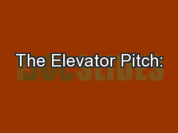 The Elevator Pitch: PowerPoint PPT Presentation