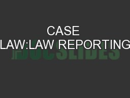 CASE LAW:LAW REPORTING