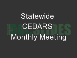 Statewide CEDARS Monthly Meeting PowerPoint PPT Presentation