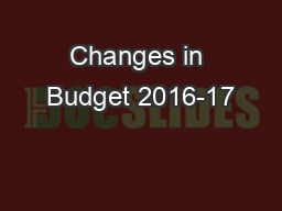 Changes in Budget 2016-17