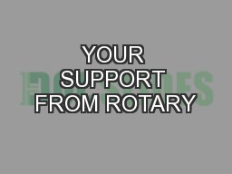 YOUR SUPPORT FROM ROTARY