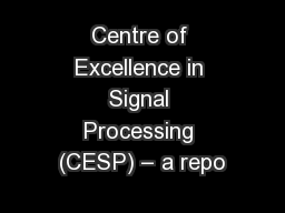 Centre of Excellence in Signal Processing (CESP) – a repo