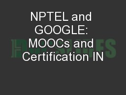 NPTEL and GOOGLE: MOOCs and Certification IN PowerPoint PPT Presentation