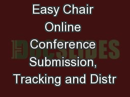 Easy Chair Online Conference Submission, Tracking and Distr