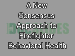 A New Consensus Approach to Firefighter Behavioral Health