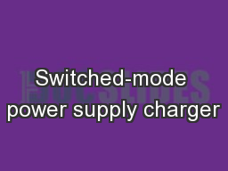 Switched-mode power supply charger