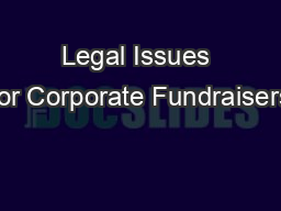 Legal Issues for Corporate Fundraisers