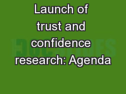Launch of trust and confidence research: Agenda