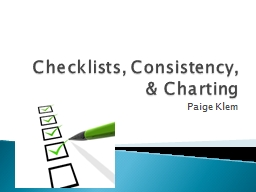 Checklists, Consistency, & Charting