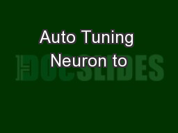 Auto Tuning Neuron to PowerPoint PPT Presentation