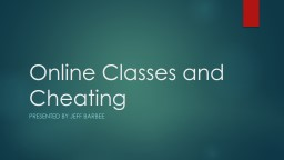 Online Classes and Cheating