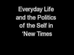 Everyday Life and the Politics of the Self in 'New Times