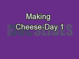 Making Cheese-Day 1