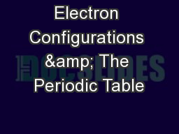 Electron Configurations & The Periodic Table PowerPoint PPT Presentation