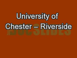 University of Chester – Riverside