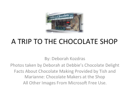 A TRIP TO THE CHOCOLATE SHOP