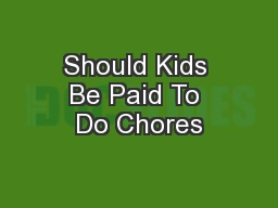 should kids get paid to do Lecturing you on how to write should students get paid for good grades persuasive essay and similar persuasive essays in the academic world.