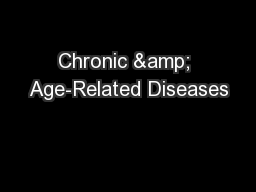 Chronic & Age-Related Diseases