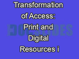 The Transformation of Access: Print and Digital Resources i