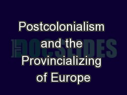 Postcolonialism and the Provincializing of Europe