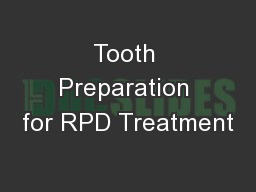 Tooth Preparation for RPD Treatment