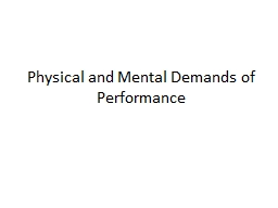 Physical and Mental Demands of Performance PowerPoint PPT Presentation