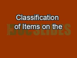 Classification of Items on the PowerPoint PPT Presentation
