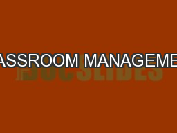 CLASSROOM MANAGEMENT PowerPoint PPT Presentation
