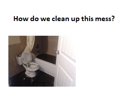 How do we clean up this mess?
