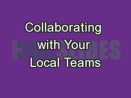 Collaborating with Your Local Teams