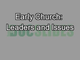 Early Church: Leaders and Issues