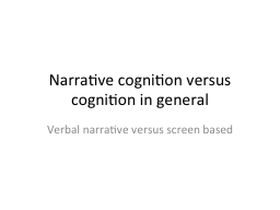 Narrative cognition versus