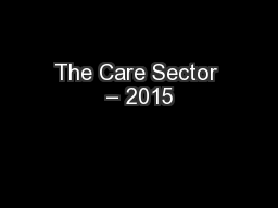 The Care Sector – 2015 PowerPoint PPT Presentation