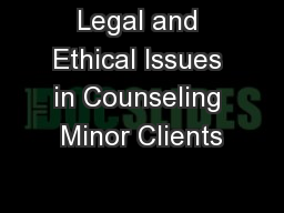 Legal and Ethical Issues in Counseling Minor Clients