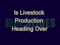 Is Livestock Production Heading Over