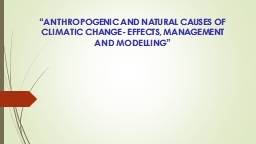 """""""ANTHROPOGENIC AND NATURAL CAUSES OF CLIMATIC CHANGE- EFF"""