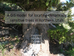 A GIS model for locating climatically sensitive trees