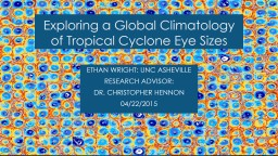 Exploring a Global Climatology of Tropical Cyclone Eye Size PowerPoint PPT Presentation